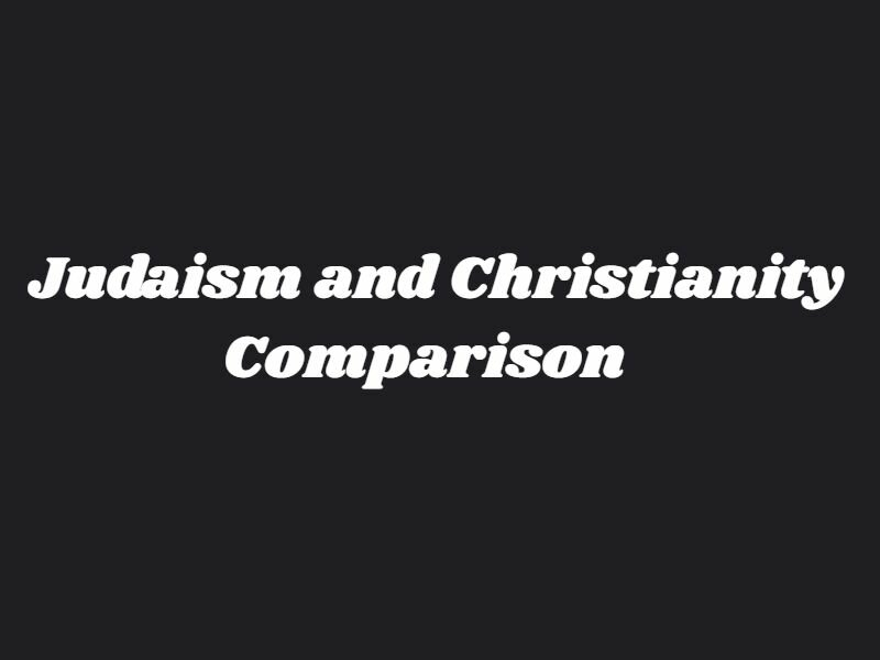 Judaism and Christianity Comparison Essay Outline